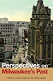 img - for Perspectives on Milwaukee's Past book / textbook / text book