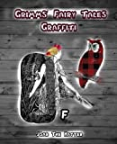 Grimms' Fairy Tales Graffiti: Vintage grayscale images that make good vibes - Adult Coloring Book For Relaxation: With Inspirational Quotes. ... Gretel, The Frog Prince and Other Stories.