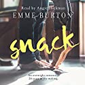 Snack Audiobook by Emme Burton Narrated by Angie Hickman