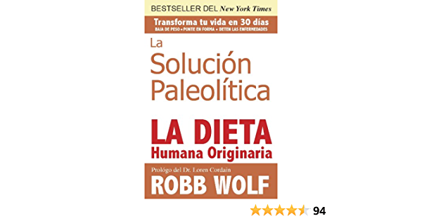 La Solucion Paleolitica: La Dieta Humana Originaria