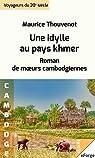 Une idylle au pays khmer. Roman de m?urs cambodgiennes par Thouvenot