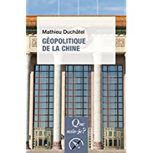 Géopolitique de la Chine: « Que sais-je ? » n° 4072 (French Edition)