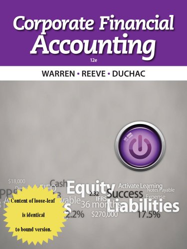 Corporate Financial Accounting, Loose-leaf Version