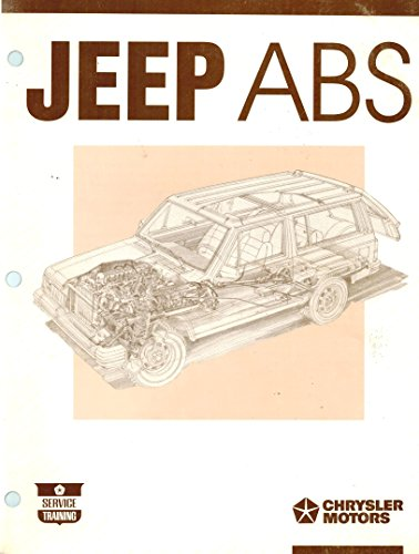 Jeep ABS Cherokee and Wagoneer Anti-Lock Brake System Repair Shop Service Manual, Part Number 81-699-9026, Copyright August 1989 by Chrysler - Cherokee Manual Service Brake