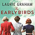 The Early Birds Audiobook by Laurie Graham Narrated by Liza Ross