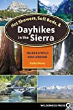 img - for Hot Showers, Soft Beds, and Dayhikes in the Sierra: Walks and Strolls Near Lodgings (Hot Showers, Soft Beds, & Dayhikes in the Sierra: Walks &) book / textbook / text book
