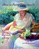 How to Paint Tenaciously: and make a living