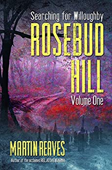 Rosebud Hill, Volume 1: Searching for Willoughby by [Reaves, Martin]