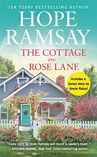 The Cottage on Rose Lane: Two stories for the price of one (Moonlight Bay) (Cottage Story Two)