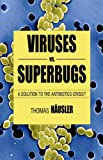 Viruses vs. Superbugs, Thomas Häusler, 1403987645