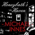 Honeybath's Haven: An Inspector Appleby Mystery Audiobook by Michael Innes Narrated by Jeremy Clyde