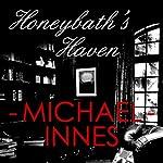 Honeybath's Haven: An Inspector Appleby Mystery | Michael Innes