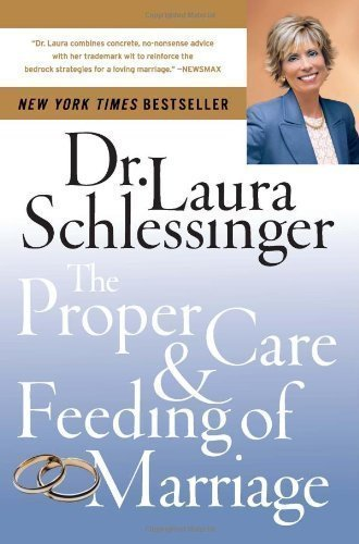The Proper Care and Feeding of Marriage By Dr. Laura Schlessinger pdf