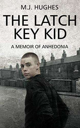 THE LATCH KEY KID: A Memoir of Anhedonia