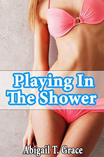 Playing In The Shower (MILF Mature Older Woman Younger Man Taboo) (Steps Paradise Abigail Collection)