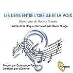 Les liens entre l'oreille et la voix | Alfred Tomatis