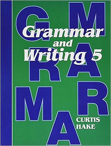 Workbook diagramming worksheets : Saxon Grammar and Writing: Student Textbook Grade 5 2009: STECK ...