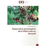 Enjeux de la privatisation de la filière café au Burundi