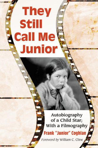They Still Call Me Junior: Autobiography of a Child Star; With a - Coghlans Film