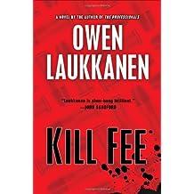 [ Kill Fee (Stevens and Windermere Novels #03) By Laukkanen, Owen ( Author ) Hardcover 2014 ]