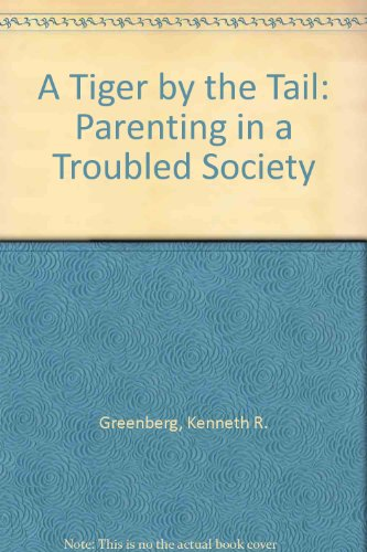 A Tiger by the Tail: Parenting in a Troubled Society