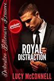Royal Distraction (Destination Billionaire Romance Book 8)
