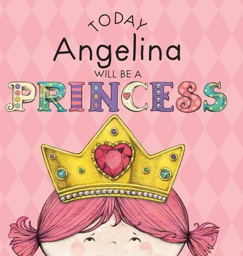 Download Today Angelina Will Be a Princess pdf epub