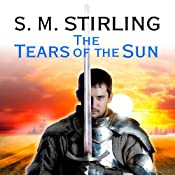 The Tears of the Sun: A Novel of the Change (Emberverse Series, Book 8) | S. M. Stirling