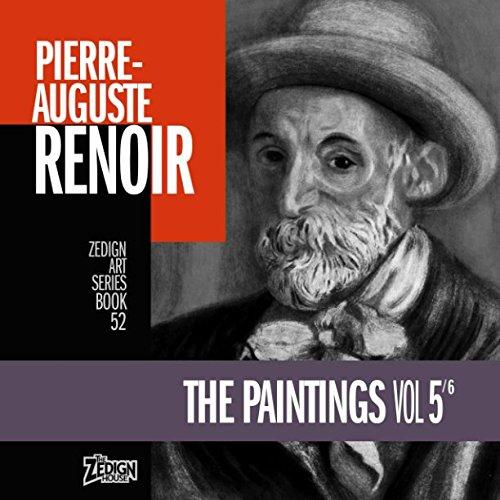 Pierre-Auguste Renoir - The Paintings Vol 5 (Zedign Art Series) pdf