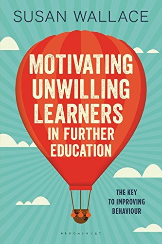 Motivating Unwilling Learners in Further Education: The key to improving behaviour