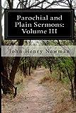 Parochial and Plain Sermons: Volume III, John Henry Newman, 1499616287