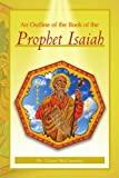 An Outline of the Book of the Prophet Isaiah, Leland McClanahan, 1465351167