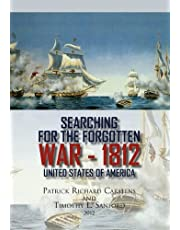 Searching for the Forgotten War - 1812 United States of America