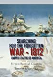 Searching for the Forgotten War, Patrick Richard Carstens and Timothy L. Sanford, 1456867539