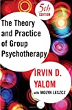 Theory and Practice of Group Psychotherapy, Irvin D. Yalom and Molyn Leszcz, 0465092845