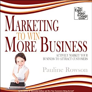 Marketing to Win More Business Audiobook