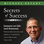 Lessons on Life and Business: Memorable Stories and Ideas to Transform Your Work and Your Life! | Michael Bryant