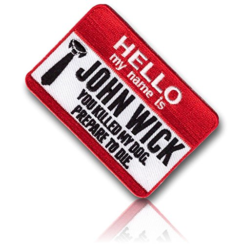 "[Single Count] Custom, Cool & Awesome {3'' x 2'' Inches} Rectangle ''Hello My Name Is John Wick You Killed My Dog Prepare To Die'' Name Tag Costume (Funny Comedy) Hook Fastener Patch ""Red, White, & Black"" by 13th Titan"