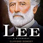 Lee: A Biography | Clifford Dowdey