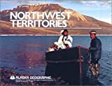 img - for Northwest Territories (Alaska Geographic) by Alaska Geographic Society (1985-08-03) book / textbook / text book