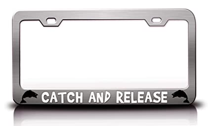 CATCH AND RELEASE FISHING  License Plate Frame