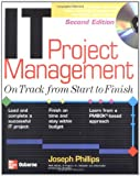 IT Project Management: On Track from Start to Finish, Second Edition (Certification Press)