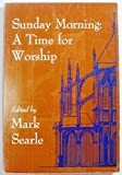 img - for Sunday Morning: A Time for Worship book / textbook / text book