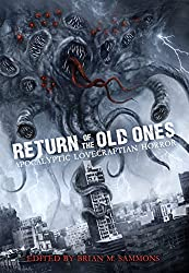Return of the Old Ones: Apocalyptic Lovecraftian Horror