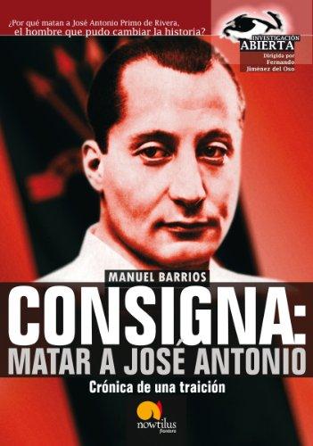 Descargar Libro Consigna: Matar A Jose Antonio Manuel Barrios