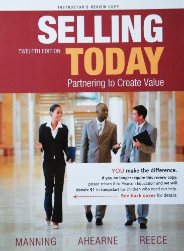 Selling Today (Partnering to Create Value, Instructor's Review Copy)