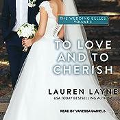To Love and to Cherish: Wedding Belles Series, Book 3 | Lauren Layne