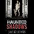 Haunted Shadows: Ghost Haunting Suspense