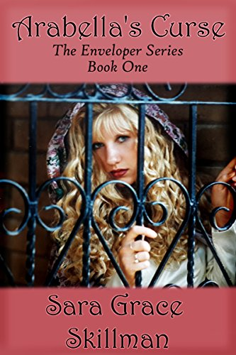 Arabella's Curse: Book I of the Enveloper Series