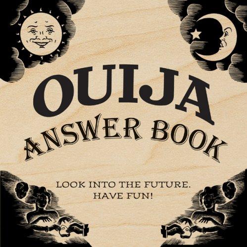 Ouija Answer Book: Look into the Future. Have Fun!